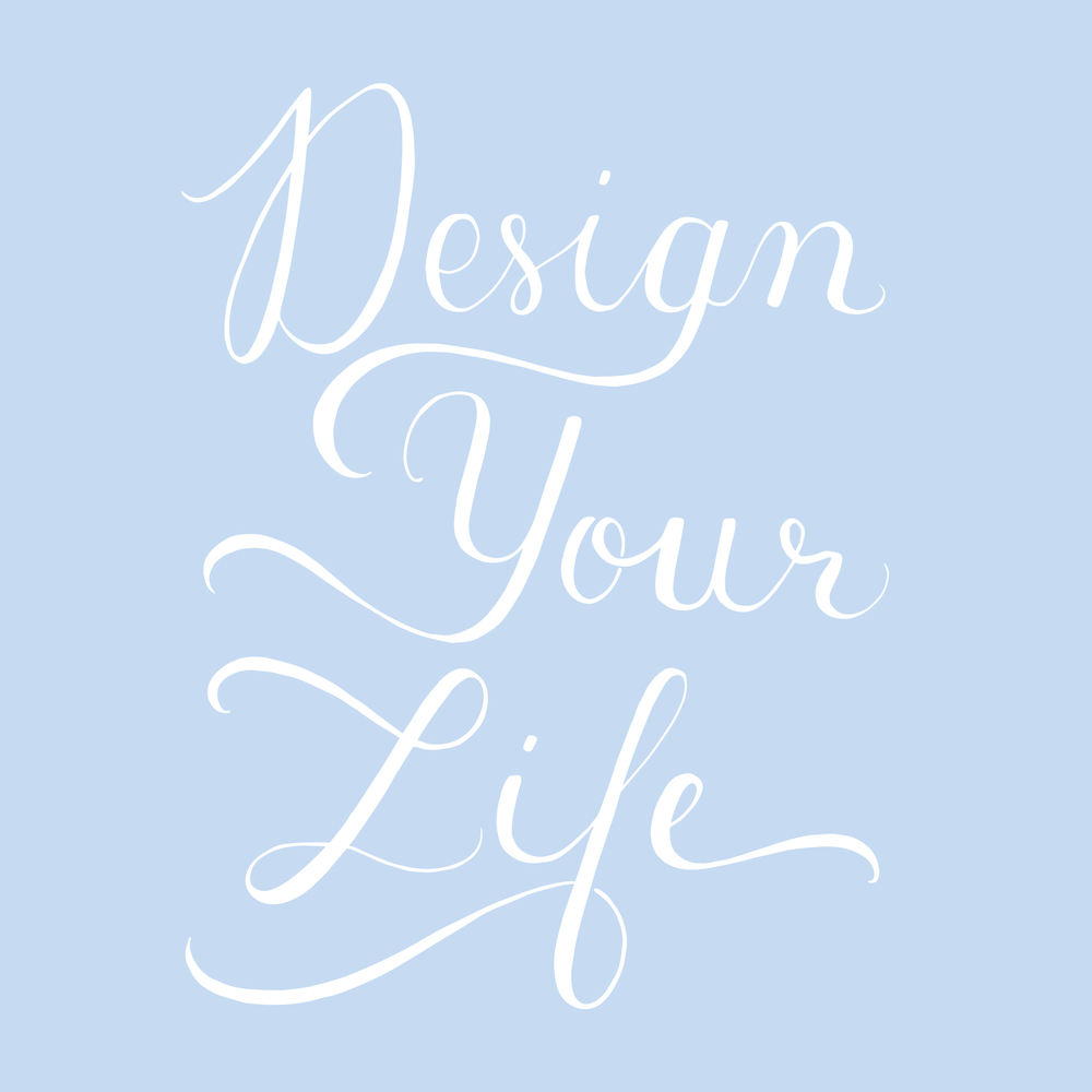 Design Your Life - andreacrofts.com.jpg