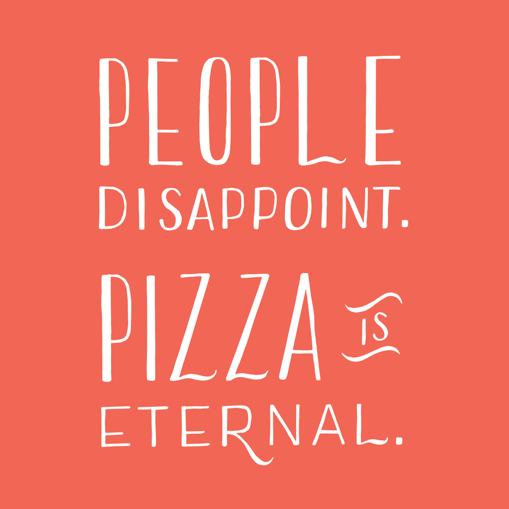 Pizza Is Eternal - andreacrofts.com.jpg