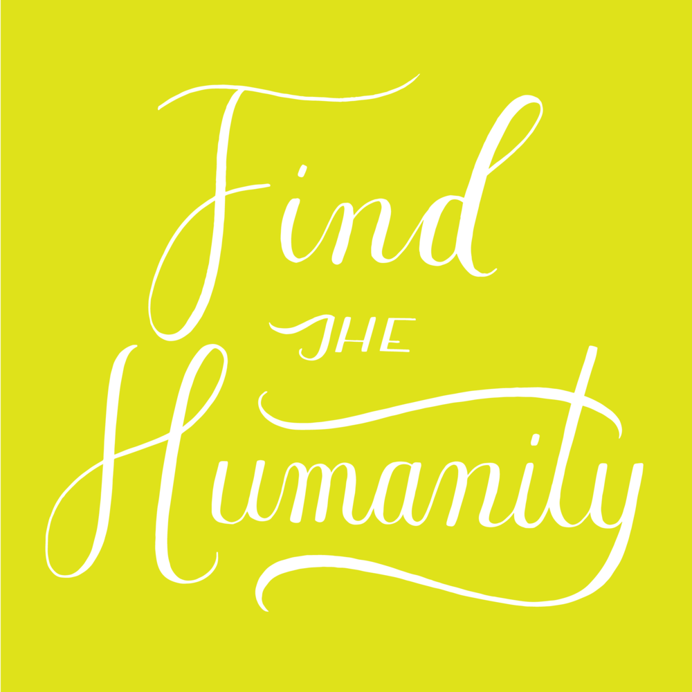 Find The Humanity - andreacrofts.com.png
