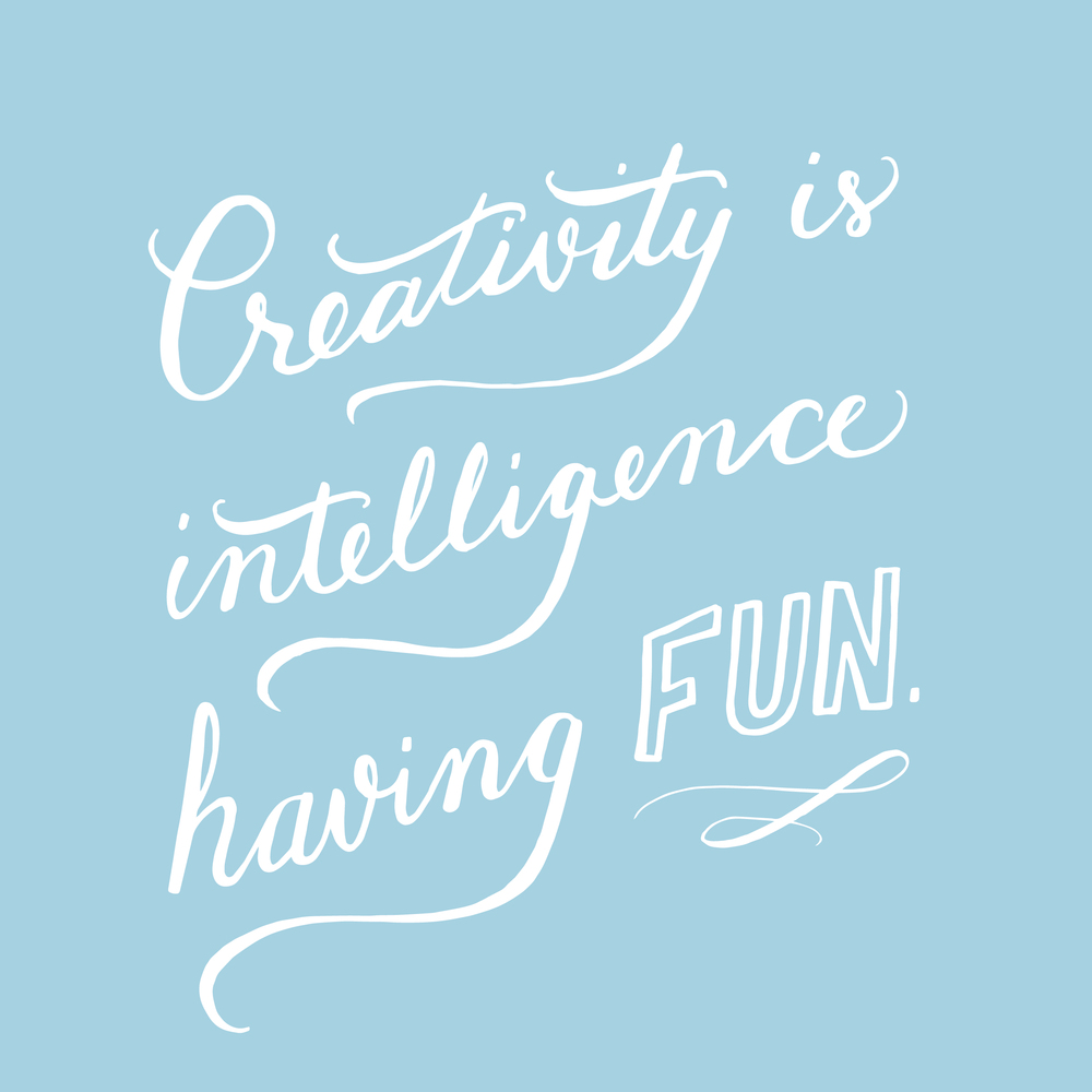 Creativity is Intelligence Having Fun - andreacrofts.com.jpg