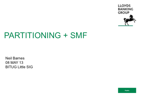 Partitioning & SMF - Lloyds Banking Group - Neil Barnes