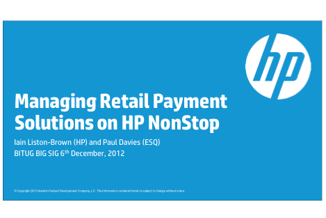 Managing Retail Payment Solutions on HP NonStop - Iain Liston-Brown and Paul Davies