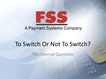 To Switch Or Not To Switch? - FSS