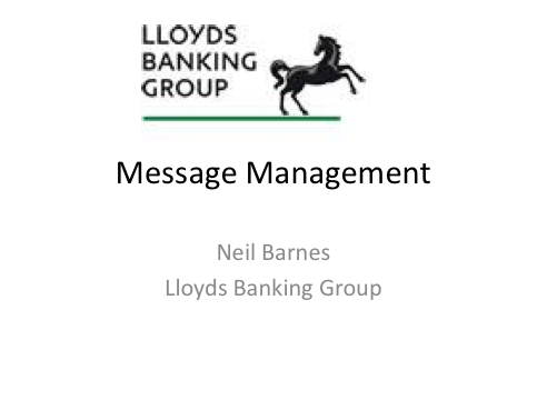 Message Management - Lloyds Banking Group