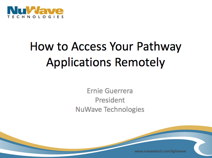 How to Access Your Pathway Applications Remotely - NuWave - Ernie Guerrera