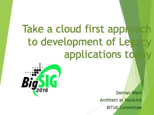 Cloud Approach to Development of Legacy Apps - Damian Ward