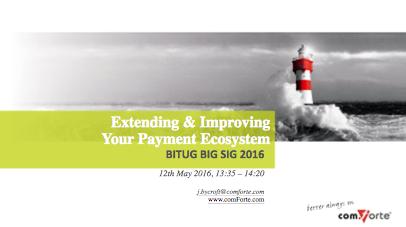 Extending & Improving your Payment Ecosystem - John Bycroft, comForte