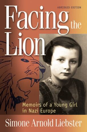Facing the Lion - The documentary is based on the true life story of Simone Arnold Liebster and her book Facing the Lion
