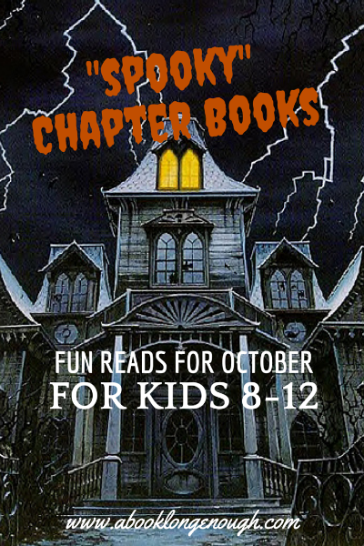 Spooky Chapter Books for Kids 8-12. Recommendations from A Book Long Enough