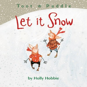 toot and puddle let it snow christmas family kids holiday book long enough
