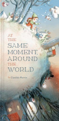at same moment around the world new multicultural picture kids book long enough
