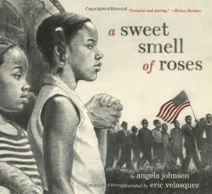 sweet smell of roses everyday civil rights heroes kids book long enough