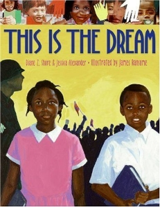 This is the dream everyday civil rights heroes kids book long enough