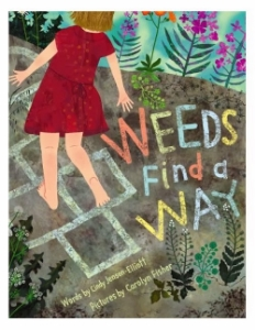 weeds find a way new 2015 picture books kids book long enough
