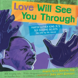 love will see you through martin luther king j's six guiding beliefs new 2015 picture books kids book long enough