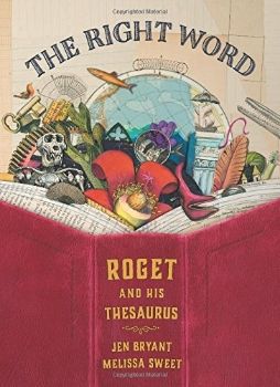 the right word roget and his thesaurus sibert medal winner kids nonfiction book long enough
