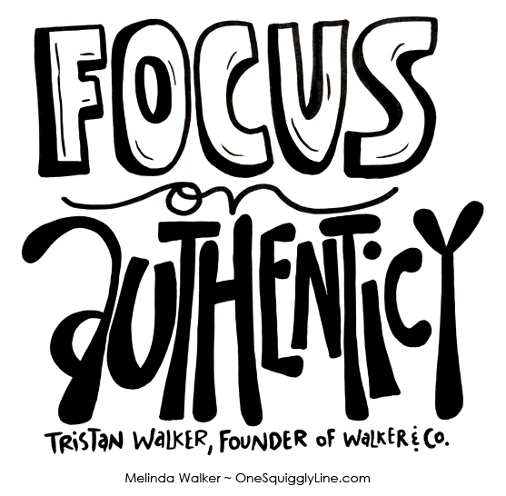 VisualThinking_Quote_Creative_Lettering_design_FocusOnAuthenticity_MelindaWalker_OneSquigglyLine