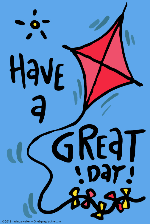 Have a Great Day! Kite