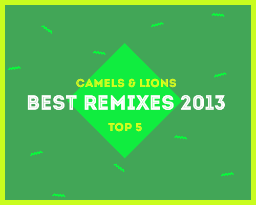 camelsandlions_top40_2013_remixes.png
