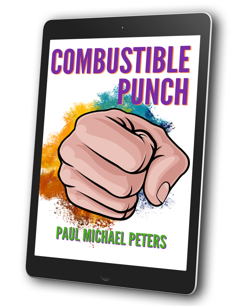 Paul Michael Peters Combustible Punch