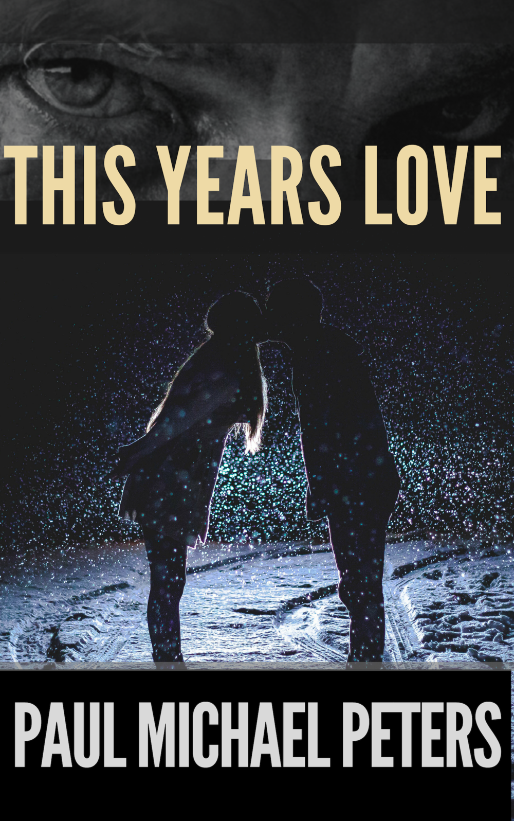 This Year's Love - a work in progress by Paul Michael Peters