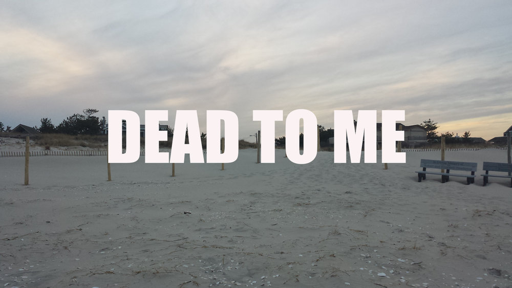 DEAD TO ME   (Horror)