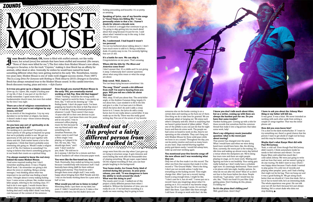 This piece on Modest Mouse, an interview with lead singer Isaac Brock, came out in the May, 2015 issue of Thrasher Skateboarding Magazine.