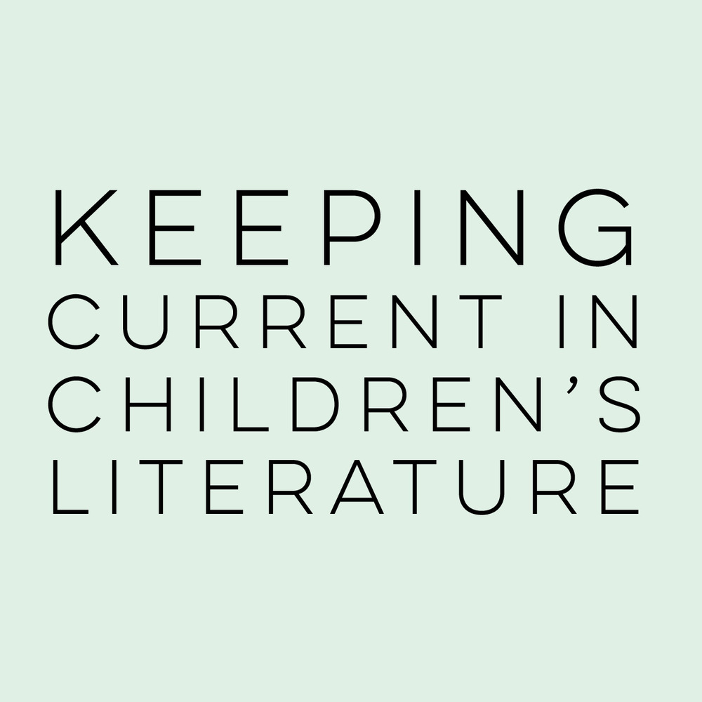 Keeping Current in Children's Literature | everythingjustso.org | Need help finding the best books for your students? Here are my five go to resources for keeping up to date in children's literature