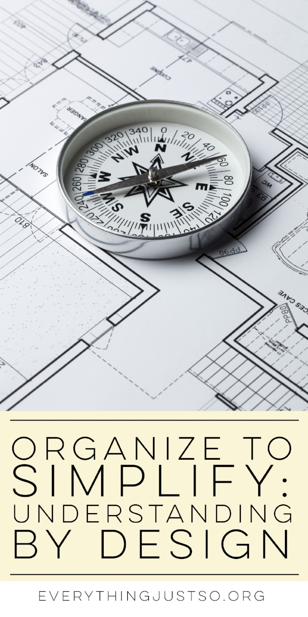 Organize to Simplify: Lesson Planning with Understanding by Design   everythingjustso.org   Do you plan backwards? If not, you should. Learn what that means, how to do it, and why it works!