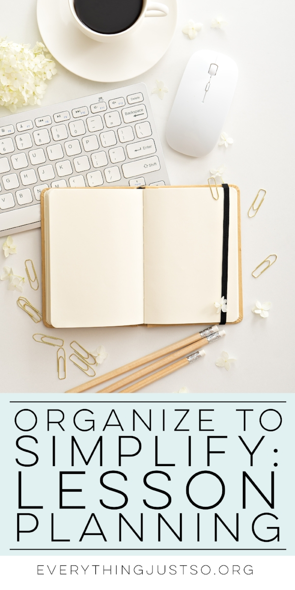 Organize to Simplify Lesson Plans | everythingjustso.org | Four Way to Simplify your Lesson Planning Process.jpg