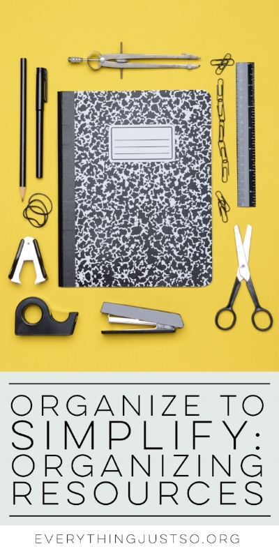 Organize to Simplify: Four Steps to Organizing Teaching Resources | everythingjustso.org | Drowning in resources? Here are four simple steps to organizing your resources in order to simplify your teaching life.