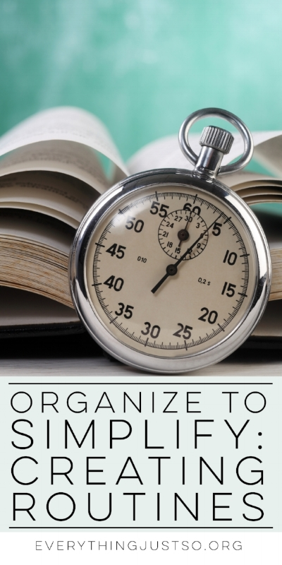 Organize to Simplify: Creating Routines | everythingjustso.org | This week's focus is all about routines: the benefits of having routines in the classroom, common places to have routines, and how to stick to the ones you make.