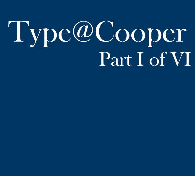 Type@Cooper Part 1