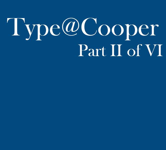 Type@Cooper Part 2