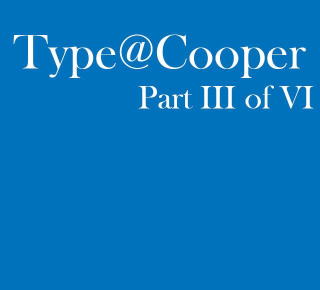 Type@Cooper Part 3