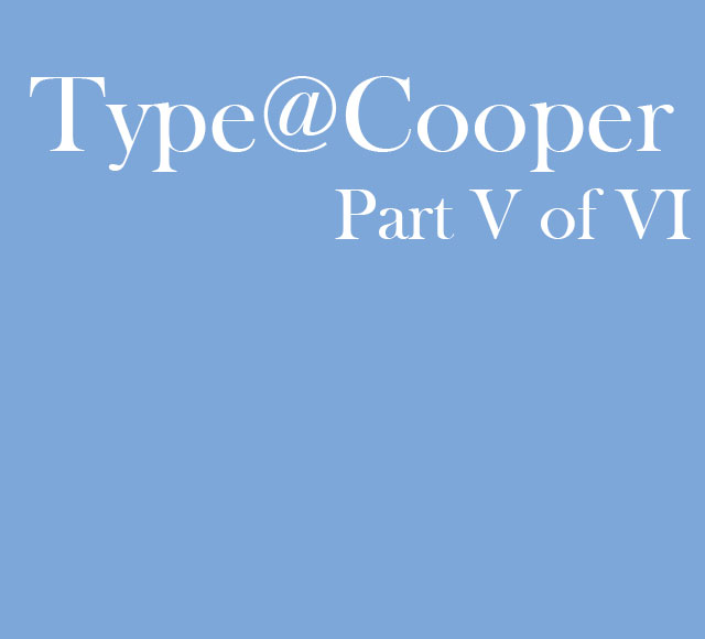 Type@Cooper Part 5