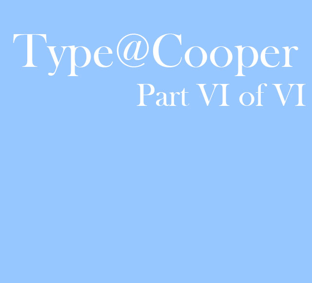 Type@Cooper Part 6