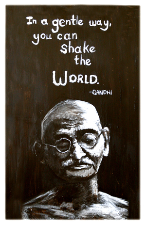 GANDHIJI Art by Jyoti     QUOTE: 'In a gentle way you can shake the world'      Material: Acrylic on wood     ORIGINAL: SOLD  PRINTS: Available upon request. Please email thirdeyevisionaries for more information.