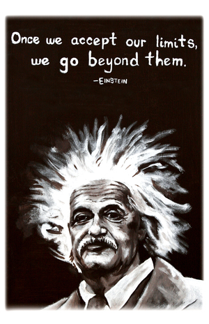 EINSTEIN Art by Jyoti     QUOTE: 'Once we accept our limits we go beyond them'      Material: Acrylic on canvas     ORIGINAL: SOLD  PRINTS: Available upon request. Please email us at thirdeyevisionaries@yahoo.com for more information.