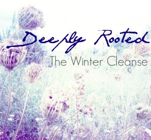 Deeply Rooted Winter Cleanse with Wellness by Design