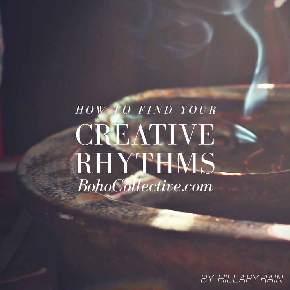 How to Find Your Creative Rhythms by Hillary Rain