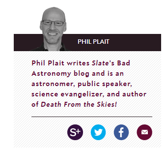 This is just a snapshot of Phil Plait's Info Box - He can be found on all Social Media by either his name or Bad Astronomy / Bad Astronomer