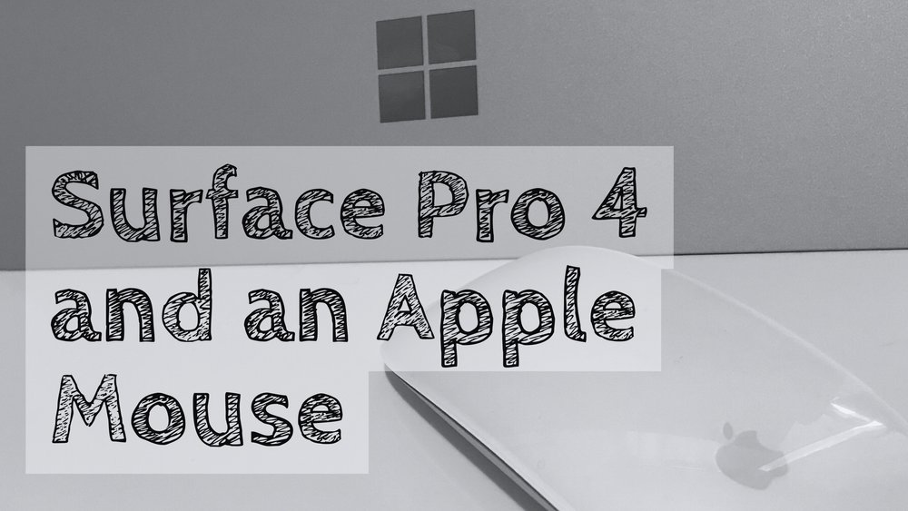 Surface Pro 4 and an Apple Mouse