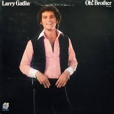 Larry Gatlin - Oh Brother!.jpg