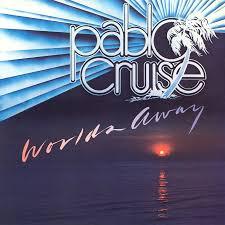 Pablo Cruise - Worlds Away.jpg