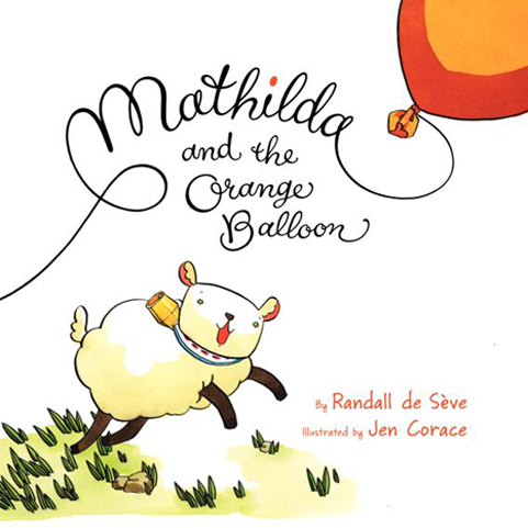 Mathilda and the Orange Balloon by Randall de Seve