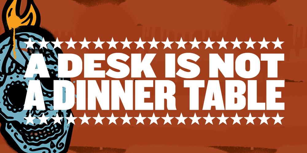 DESK_IS_NOT_A_DINNER_TABLE_1200x600.jpg