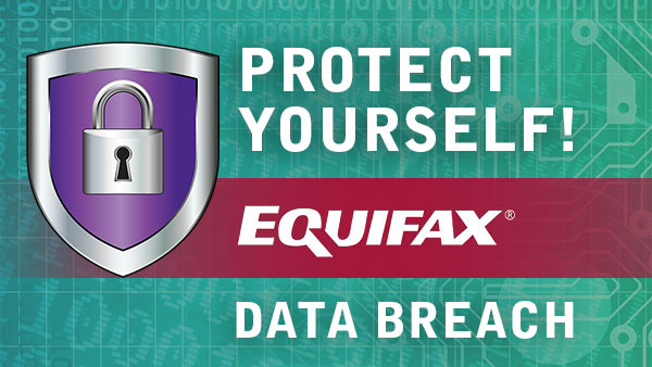 Equifax Breach:Protect Yourself Today
