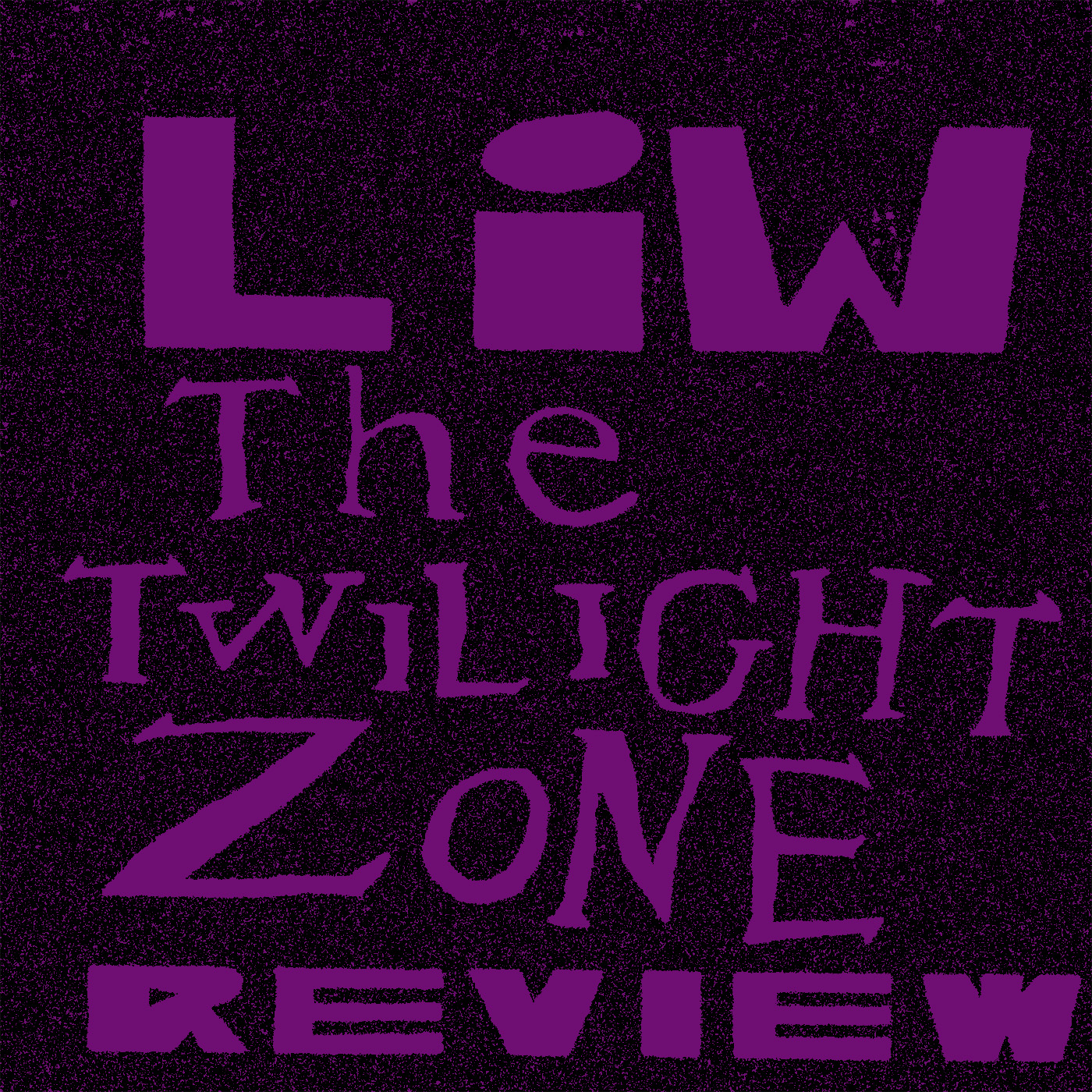 LIW The Twilight Zone Review with Phoenix West - Loitering In Wonderland