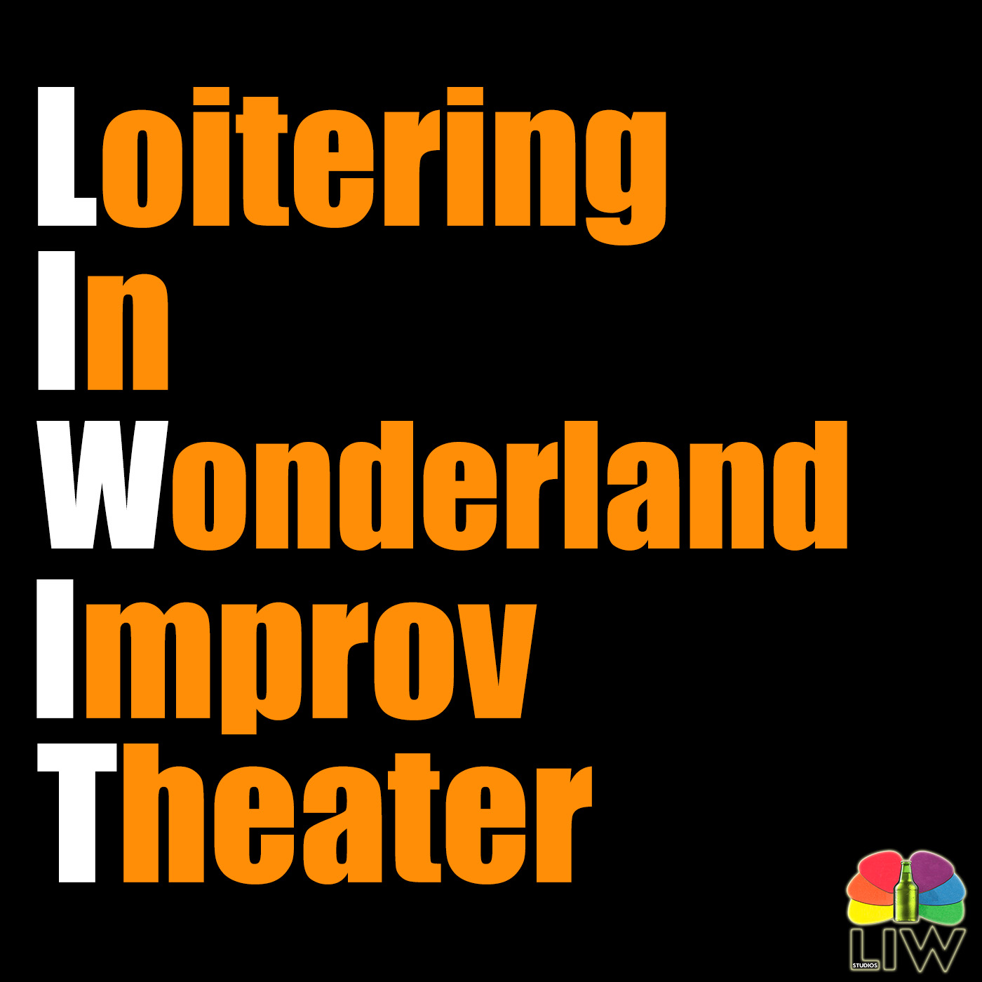 LIW Improv Theater - Loitering In Wonderland